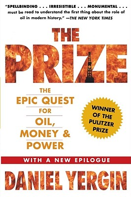 The Prize: The Epic Quest for Oil, Money & Power - Yergin, Daniel