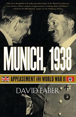 Munich, 1938: Appeasement and World War II - Faber, David