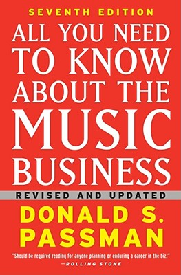 All You Need to Know about the Music Business - Passman, Donald S