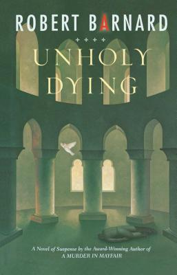 Unholy Dying - Barnard, Robert