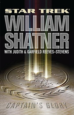 Captain's Glory - Shatner, William, and Reeves-Stevens, Judith, and Reeves-Stevens, Garfield