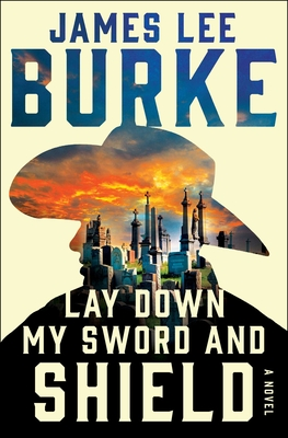 Lay Down My Sword and Shield - Burke, James Lee