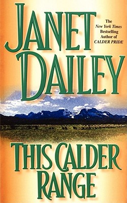 This Calder Range - Dailey, Janet