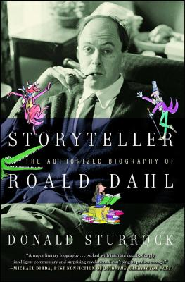 Storyteller: The Authorized Biography of Roald Dahl - Sturrock, Donald