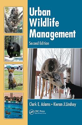 Urban Wildlife Management - Adams, Clark E, and Lindsey, Kieran J