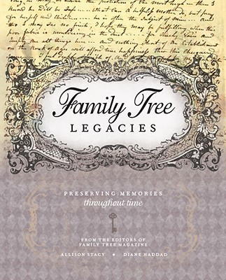 Family Tree Legacies: Preserving Memories Throughout Time - Stacy, Allison, and Haddad, Diane