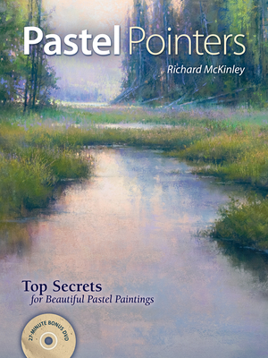 Pastel Pointers: Top 100 Secrets for Beautiful Paintings - McKinley, Richard