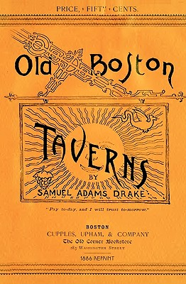 Old Boston Taverns 1886 Reprint - Brown, Ross