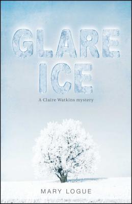 Glare Ice - Logue, Mary