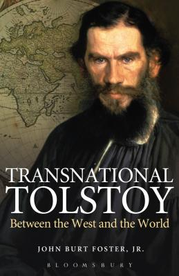 Transnational Tolstoy: Between the West and the World - Foster Jr, John Burt, and Thomas, Calvin