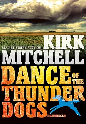 Dance of the Thunder Dogs - Mitchell, Kirk, and Rudnicki, Stefan (Read by)