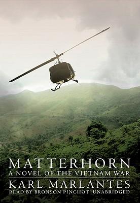 Matterhorn: A Novel of the Vietnam War - Marlantes, Karl, and Pinchot, Bronson (Read by)