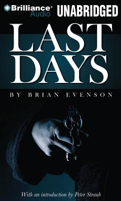 Last Days - Evenson, Brian, and Patton, Chris (Performed by), and Straub, Peter (Commentaries by)