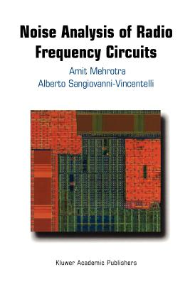 Noise Analysis of Radio Frequency Circuits - Mehrotra, Amit, and Sangiovanni-Vincentelli, Alberto L.