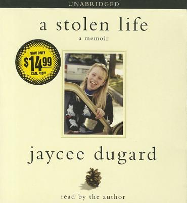 A Stolen Life: A Memoir - Dugard, Jaycee (Read by)