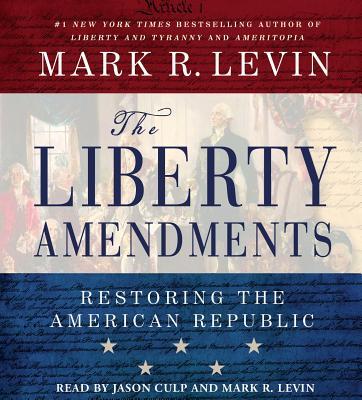 Liberty Amendments - Levin, Mark R (Read by), and Culp, Jason (Read by)