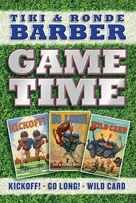 Game Time: Kickoff!/Go Long!/Wild Card - Barber, Tiki, and Barber, Ronde, and Mantell, Paul