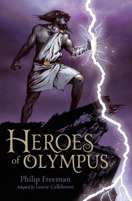 Heroes of Olympus - Freeman, Philip, and Calkhoven, Laurie (Adapted by)