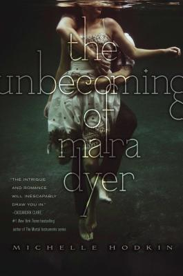 The Unbecoming of Mara Dyer - Hodkin, Michelle
