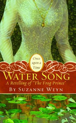 "Water Song: A Retelling of ""The Frog Prince"" - Weyn, Suzanne, and Craft, Mahlon F (Designer)"