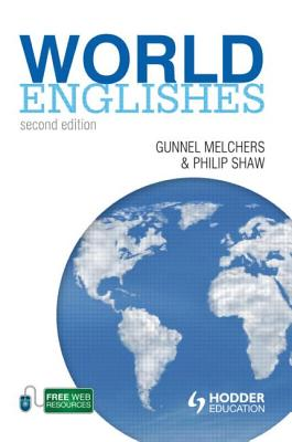 World Englishes - Melchers, Gunnel, and Shaw, Philip