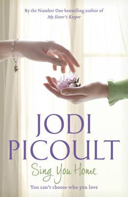 Sing You Home - Picoult, Jodi