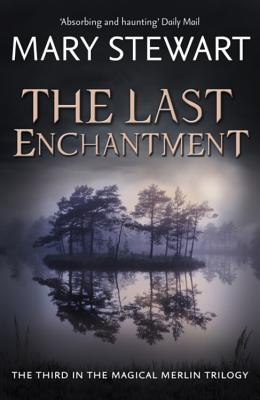 The Last Enchantment - Stewart, Mary