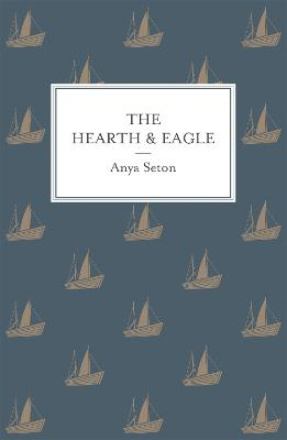 The Hearth and the Eagle - Seton, Anya