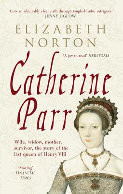 Catherine Parr - Norton, Elizabeth
