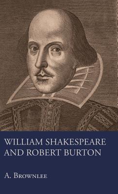 William Shakespeare and Robert Burton - Brownlee, A