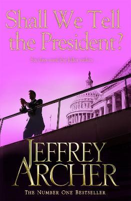 Shall We Tell the President - Archer, Jeffrey