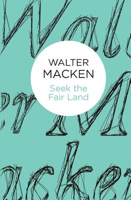 Seek the Fair Land - Macken, Walter