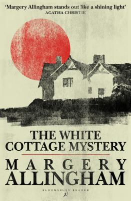 The White Cottage Mystery - Allingham, Margery