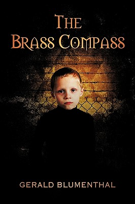 The Brass Compass - Blumenthal, Gerald, and Izmaylov, Michelle (Editor), and Ruybal, Ted (Designer)