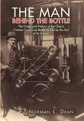 The Man Behind the Bottle - Dean, Norman L