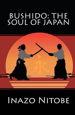 Bushido: The Soul of Japan - Nitobe, Inazo