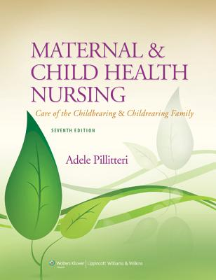 Maternal and Child Health Nursing: Care of the Childbearing and Childrearing Family - Pillitteri, Adele, Dr., PhD, RN, Pnp