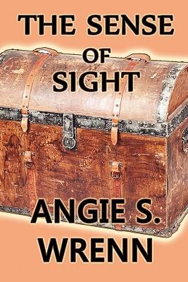 The Sense of Sight - Wrenn, Angie S