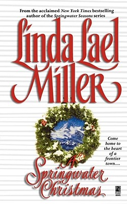 A Springwater Christmas - Miller, Linda Lael