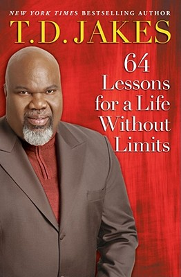 64 Lessons for a Life Without Limits - Jakes, T D