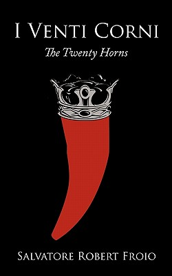 I Venti Corni: The Twenty Horns - Froio, Salvatore Robert