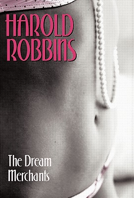 The Dream Merchants - Robbins, Harold
