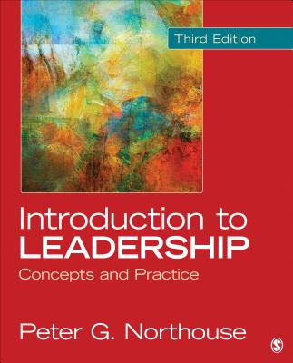 Introduction to Leadership: Concepts and Practice - Northouse, Peter G, Dr.