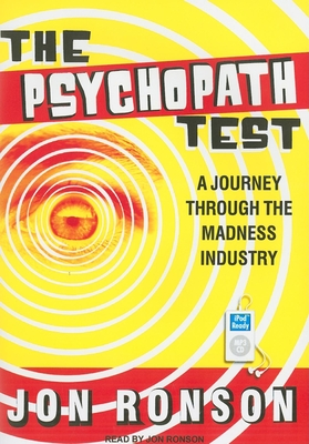 Psychopath Test: A Journey Through the Madness Industry - Ronson, Jon (Read by)