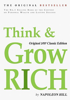 Think and Grow Rich, Original 1937 Classic Edition - Hill, Napoleon