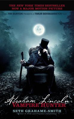 Abraham Lincoln: Vampire Hunter - Grahame-Smith, Seth
