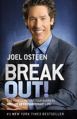 Break Out!: 5 Keys to Go Beyond Your Barriers and Live an Extraordinary Life - Osteen, Joel