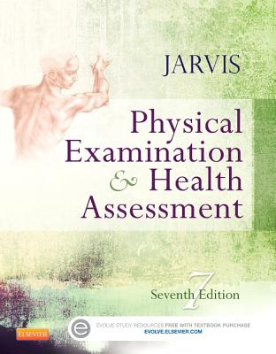 Physical Examination and Health Assessment - Jarvis, Carolyn, M.S.N., RN.C., F.N.P.
