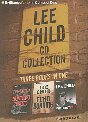 Lee Child CD Collection 2: Running Blind, Echo Burning, Without Fail - Child, Lee, and Hill, Dick (Performed by)