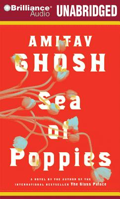 Sea of Poppies - Ghosh, Amitav, and Gigante, Phil (Read by)